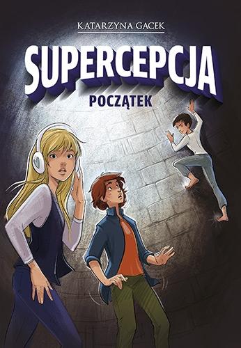 Supercepcja. Początek - Katarzyna Gacek | okładka