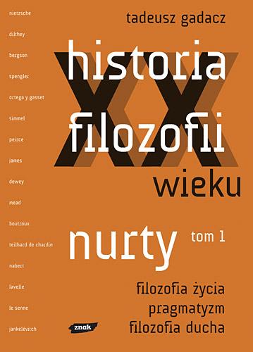 Historia filozofii XX wieku. Nurty. Tom 1 - Tadeusz Gadacz  | okładka