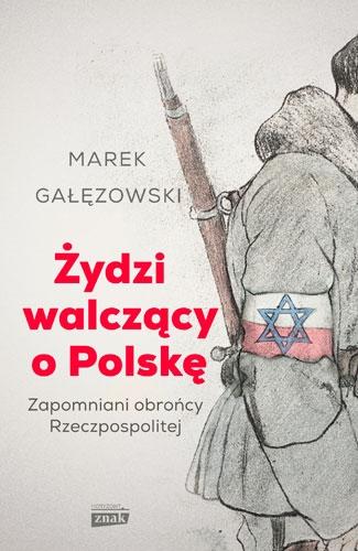 Żydzi walczący o Polskę - Marek Gałęzowski | okładka