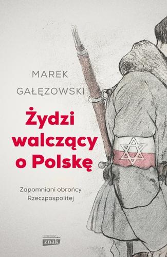Żydzi walczący o Polskę - Marek Gałęzowski   okładka