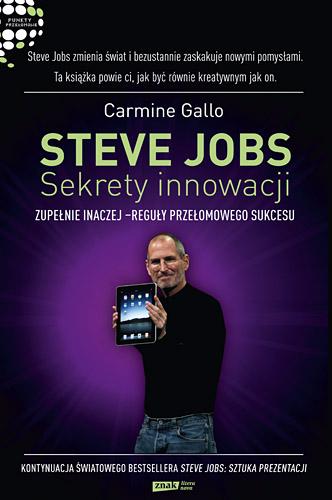 Steve Jobs: Sekrety innowacji. Zupełnie inaczej - reguły przełomowego sukcesu - Carmine  Gallo  | okładka