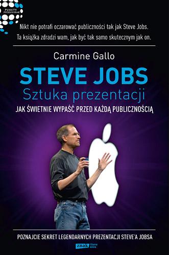 Steve Jobs: Sztuka prezentacji. Jak świetnie wypaść przed każdą publicznością - Carmine  Gallo  | okładka