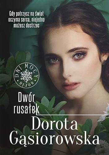 Dwór rusałek. Seria DNI MOCY - Gąsiorowska Dorota | okładka