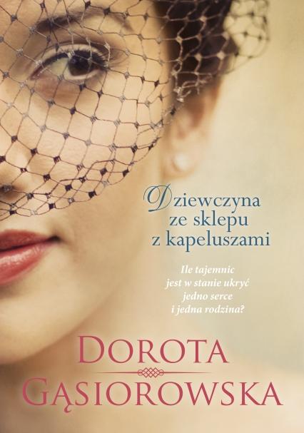 Dziewczyna ze sklepu z kapeluszami - Dorota Gąsiorowska  | okładka
