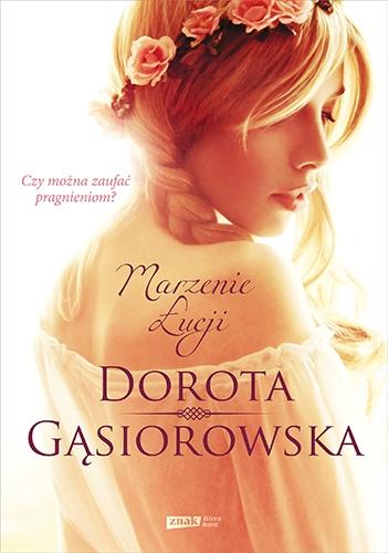 Marzenie Łucji (2021)  - Gąsiorowska Dorota   okładka