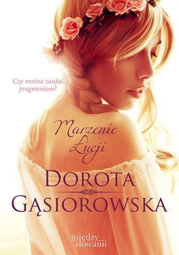 Marzenie Łucji - Dorota Gąsiorowska | okładka