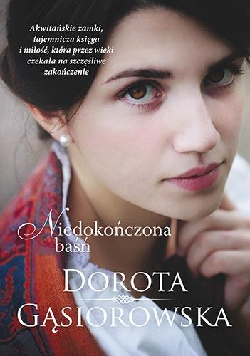 Niedokończona baśń - Dorota Gąsiorowska | okładka
