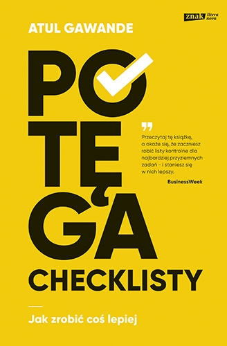 Potęga checklisty. Jak zrobić coś lepiej - Gawande Atul | okładka