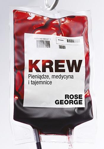 Krew. Pieniądze, medycyna, tajemnice - Rose George | okładka