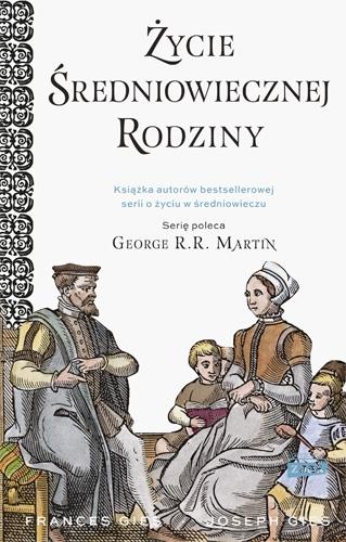 Życie średniowiecznej rodziny - Joseph Gies, Francis Gies | okładka