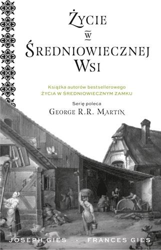 Życie w średniowiecznej wsi - Joseph Gies, Francis Gies | okładka