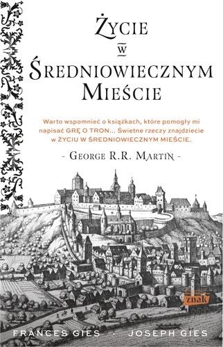 Życie w średniowiecznym mieście - Joseph Gies, Francis Gies  | okładka