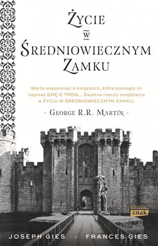 Życie w średniowiecznym zamku - Francis Gies | okładka