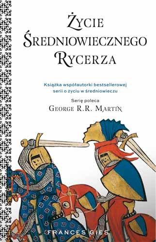 Życie średniowiecznego rycerza - Gies Francis | okładka