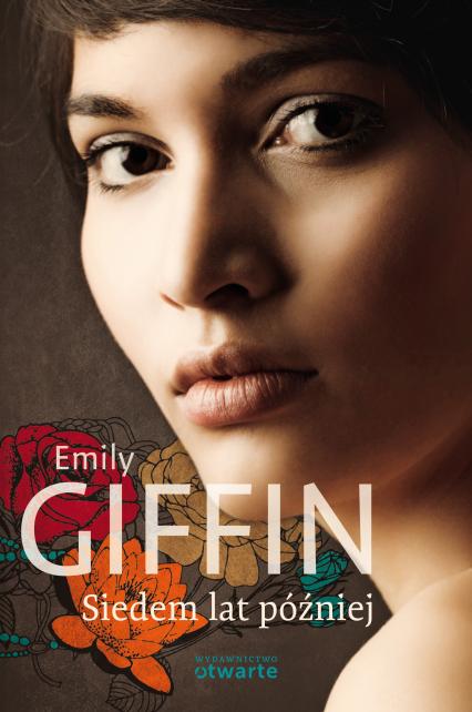 Siedem lat później - Emily Giffin  | okładka