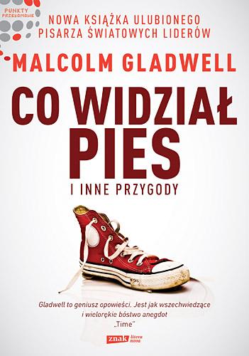 Co widział pies i inne przygody - Malcolm Gladwell  | okładka