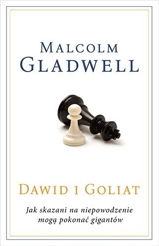 Dawid i Goliat. Jak skazani na niepowodzenie mogą pokonać gigantów - Malcolm Gladwell | okładka