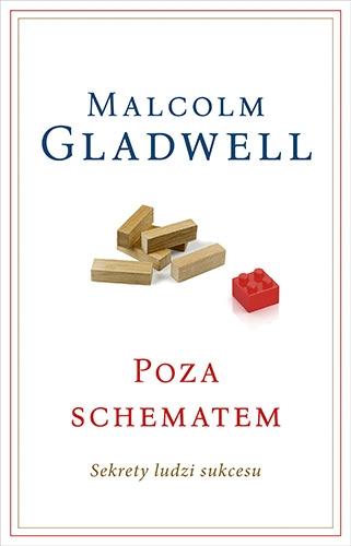 Poza schematem. Sekrety ludzi sukcesu  - Malcolm Gladwell | okładka