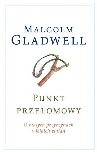 Punkt przełomowy. O małych przyczynach wielkich zmian  - Malcolm Gladwell | okładka