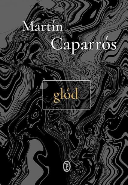 Głód - Martín Caparrós | okładka