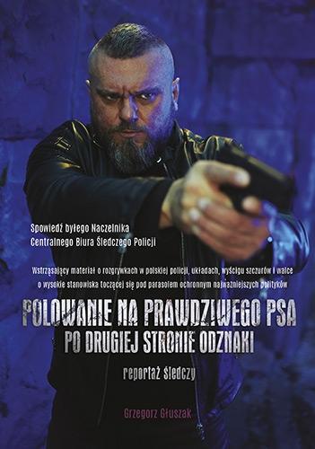 Polowanie na prawdziwego psa - po drugiej stronie odznaki - Grzegorz Głuszak | okładka