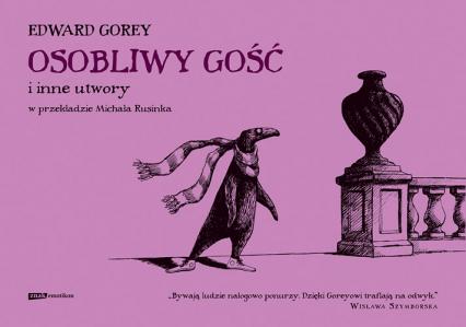 Osobliwy Gość i inne utwory - Edward Gorey  | okładka