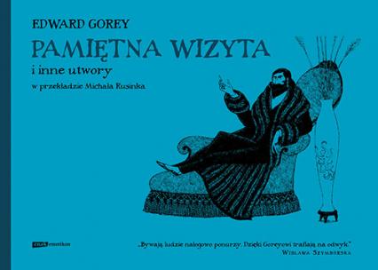 Pamiętna wizyta i inne utwory - Edward Gorey  | okładka