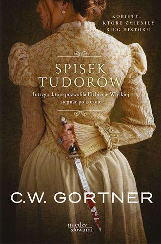 Spisek Tudorów  - C. W. Gortner | okładka
