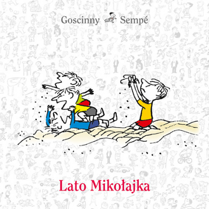 Lato Mikołajka - René Goscinny, Jean-Jacques Sempé | okładka
