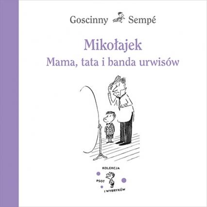 Mikołajek. Mama, tata i banda urwisów - Goscinny & Sempé | okładka