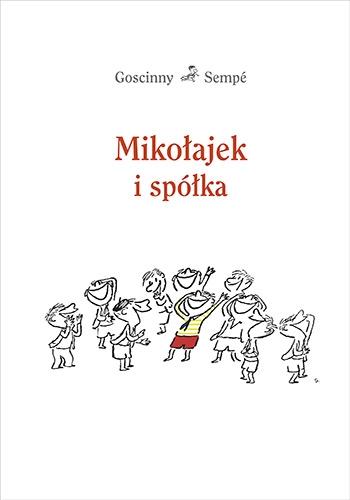 Mikołajek i spółka - René Goscinny, Jean-Jacques Sempé | okładka