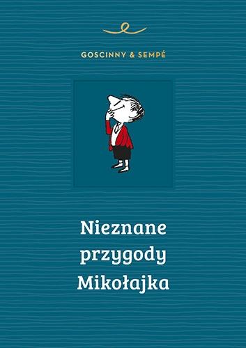 Nieznane przygody Mikołajka - Rene Goscinny, Jean-Jacques Sempe | okładka