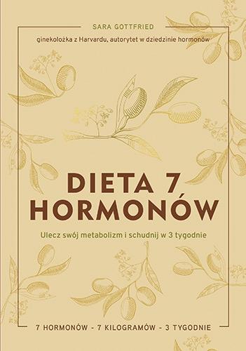 Dieta 7 hormonów. Ulecz swój metabolizm i schudnij w 3 tygodnie - Gottfried Sara   okładka