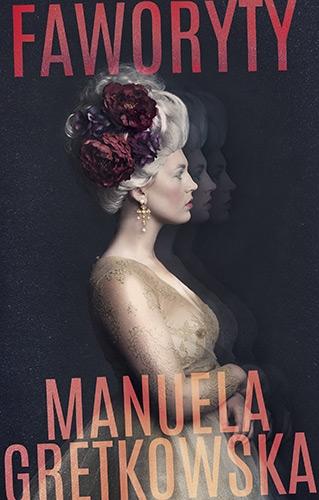 Faworyty - Gretkowska Manuela | okładka