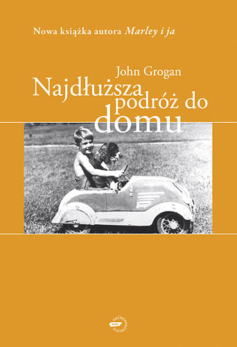 Najdłuższa podróż do domu - John Grogan  | okładka