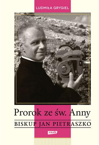 Prorok ze św. Anny. Biskup Jan Pietraszko - Ludmiła Grygiel | okładka