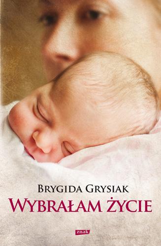 Wybrałam życie - Brygida Grysiak  | okładka