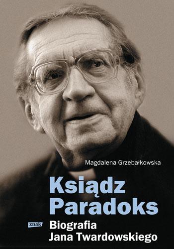 Ksiądz Paradoks. Biografia Jana Twardowskiego - Magdalena Grzebałkowska   | okładka