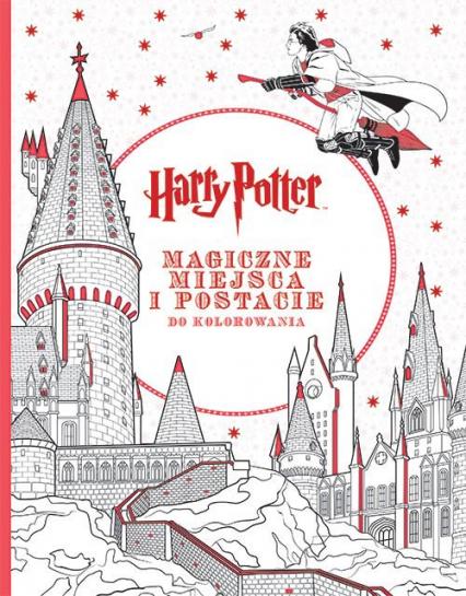 Harry Potter. Magiczne miejsca i postacie do kolorowania - Opracowanie zbiorowe | okładka