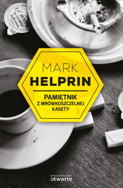 Pamiętnik z mrówkoszczelnej kasety - Mark Helprin | okładka