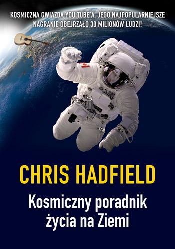 Kosmiczny poradnik życia na Ziemi - Chris Hadfield | okładka