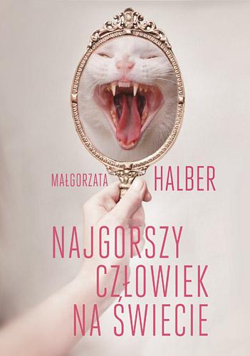 Najgorszy człowiek na świecie - Małgorzata Halber | okładka