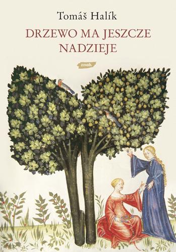 Drzewo ma jeszcze nadzieję - Tomáš Halík  | okładka