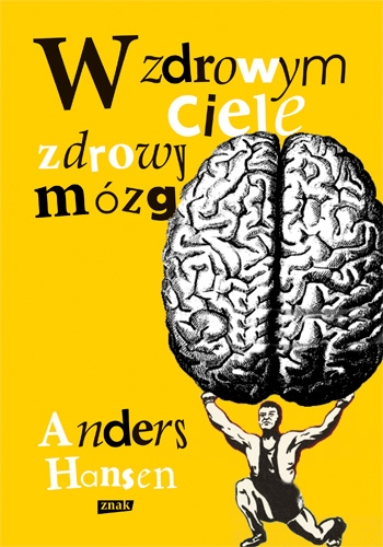 W zdrowym ciele zdrowy mózg - Anders Hansen  | okładka