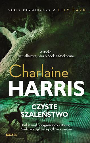 Czyste szaleństwo - Charlaine  Harris   | okładka