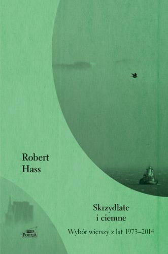 Skrzydlate i ciemne - Robert Hass | okładka