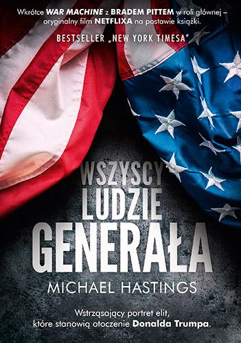 Wszyscy ludzie generała - Michael Hastings | okładka