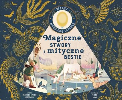 Magiczne stwory i mityczne bestie  - Emily Hawkins, Victo Ngai   okładka