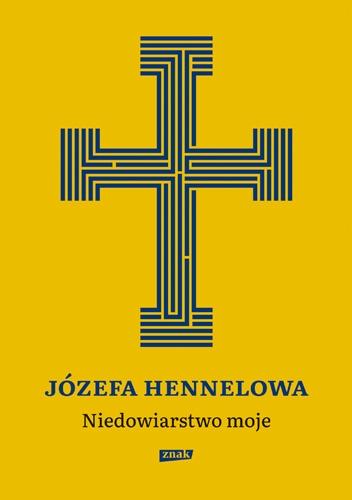 Niedowiarstwo moje - Hennelowa Józefa | okładka