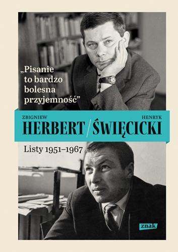 Pisanie to bardzo bolesna przyjemność. Listy 1951-1967 - Herbert Zbigniew, Święcicki Henryk | okładka